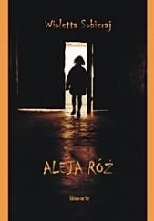 Okładka książki Aleja Róż Wioletta Sobieraj