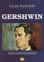 Okładka książki Gershwin Lucjan Kydryński