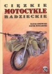 Okładka książki Ciężkie Motocykle Radzieckie Rafał Dmowski,Jacek Winiarski