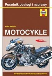 Okładka książki Motocykle. Poradnik obsługi i naprawy Keith Weighill