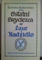Okładka książki Laur i kadzidło Kazimierz Korkozowicz