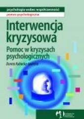 Okładka książki Interwencja kryzysowa. Pomoc w kryzysach psychologicznych Dorota Kubacka - Jasiecka