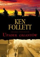 Okładka książki Upadek gigantów Ken Follett