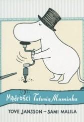 Okładka książki Mądrości Tatusia Muminka Tove Jansson,Sami Malila