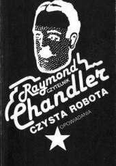 Okładka książki Czysta robota. Opowiadania Raymond Chandler