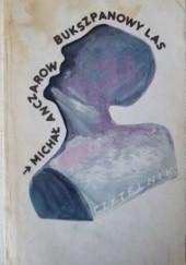 Okładka książki Bukszpanowy las Michaił Anczarow