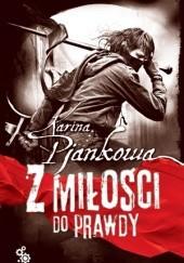 Okładka książki Z miłości do prawdy Karina Pjankowa