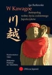 Okładka książki W Kawagoe. Antropolog wobec życia codziennego Japończyków Iga Rutkowska