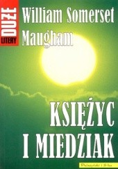 Okładka książki Księżyc i miedziak William Somerset Maugham