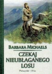 Okładka książki Czekaj nieubłaganego losu Barbara Michaels