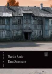 Okładka książki Dom schadzek Martin Amis