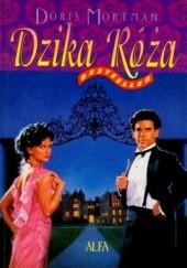 Okładka książki Dzika róża Doris Mortman