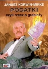 Okładka książki Podatki, czyli rzecz o grabieży Janusz Korwin-Mikke