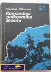 Okładka książki Komandosi pułkownika Brenta František Běhounek