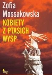 Okładka książki Kobiety z Ptasich Wysp Zofia Mossakowska