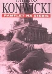 Okładka książki Pamflet na siebie Tadeusz Konwicki