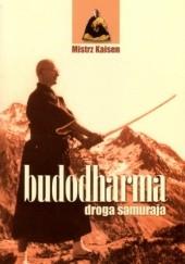 Okładka książki Budodharma. Droga samuraja Mistrz Kaisen
