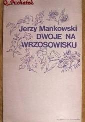 Okładka książki Dwoje na wrzosowisku Jerzy Mańkowski