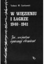 Okładka książki W więzieniu i łagrze 1940-1941. Ja, socjalno opasnyj elemient Tadeusz Mieczysław Czerkawski