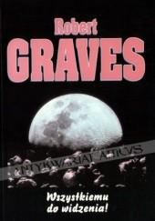 Okładka książki Wszystkiemu do widzenia ! Robert Graves