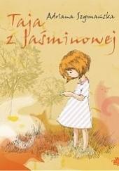 Okładka książki Taja z Jaśminowej Adriana Szymańska