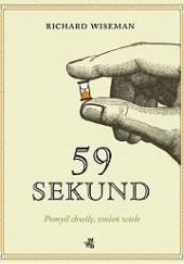 Okładka książki 59 sekund. Pomyśl chwilę, zmień wiele Richard Wiseman