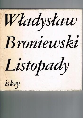 Listopady Władysław Broniewski 68607 Lubimyczytaćpl