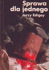 Okładka książki Sprawa dla jednego Jerzy Edigey