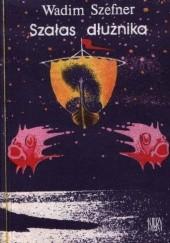Okładka książki Szałas dłużnika Wadim Szefner
