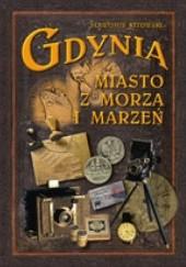 Okładka książki Gdynia - miasto z morza i marzeń