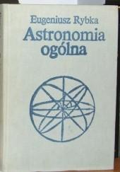 Okładka książki Astronomia ogólna Eugeniusz Rybka