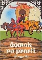 Okładka książki Domek na prerii Laura Ingalls Wilder
