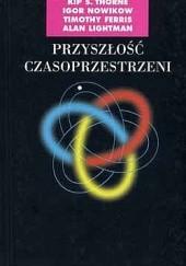 Okładka książki Przyszłość czasoprzestrzeni Stephen Hawking,Alan Lightman,Kip Thorne,Igor Nowikow,Timothy Ferris