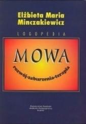 Okładka książki Mowa - rozwój - zaburzenia - terapia Elżbieta Maria Minczakiewicz