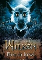 Okładka książki Wilken. Bracia Krwi Di Toft