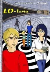 Okładka książki LO-teria Małgorzata Karolina Piekarska
