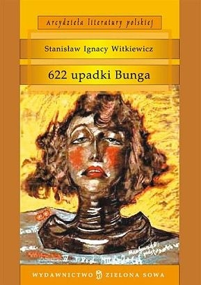 Okładka książki 622 upadki Bunga, czyli demoniczna kobieta Stanisław Ignacy Witkiewicz