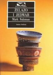 Okładka książki Żelazo i jedwab Mark Salzman