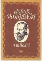 Okładka książki O miłości Fiodor Dostojewski