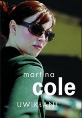 Okładka książki Uwikłani Martina Cole