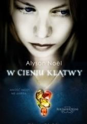 Okładka książki W cieniu klątwy Alyson Noël