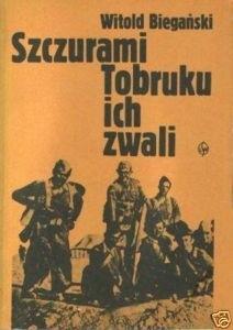 Okładka książki Szczurami Tobruku ich zwali. Z dziejów walk polskich formacji wojskowych w Afryce Północnej w latach 1941-1943