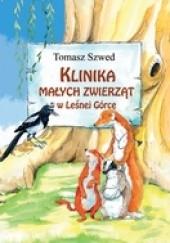 Okładka książki Klinika Małych Zwierząt w Leśnej Górce Tomasz Szwed