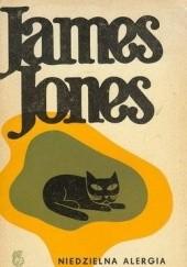 Okładka książki Niedzielna alergia i inne opowiadania James Jones