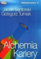Okładka książki Alchemia kariery Grzegorz Turniak,Jacek Santorski