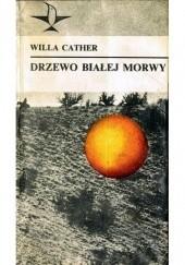 Okładka książki Drzewo białej morwy Willa Cather