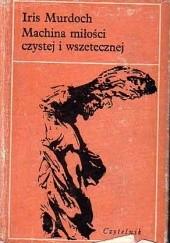 Okładka książki Machina miłości czystej i wszetecznej Iris Murdoch