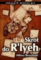 Okładka książki Skrót do Rlyeh Miłosz Brzeziński