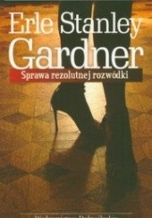 Okładka książki Sprawa rezolutnej rozwódki Erle Stanley Gardner