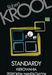 Okładka książki Standardy kierowania zespołem handlowym Robert Krool
